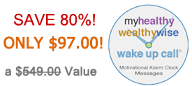 My Healthy Wealthy Wise Wake Up Call Special