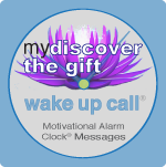 discover the gift wake up call messages